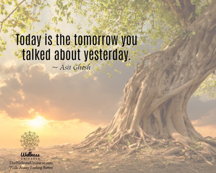 Today is the tomorrow you talked about yesterday. ~@AsitGhosh #WUWorldChanger https://www.facebook.c
