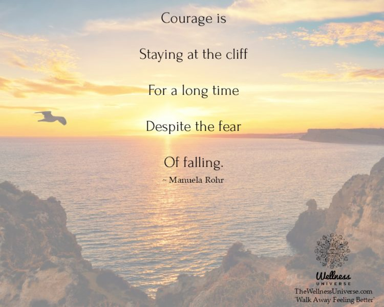 Courage is Staying at the cliff For a long time Despite the fear Of falling. ~@ManuelaRohr #WUWorldC