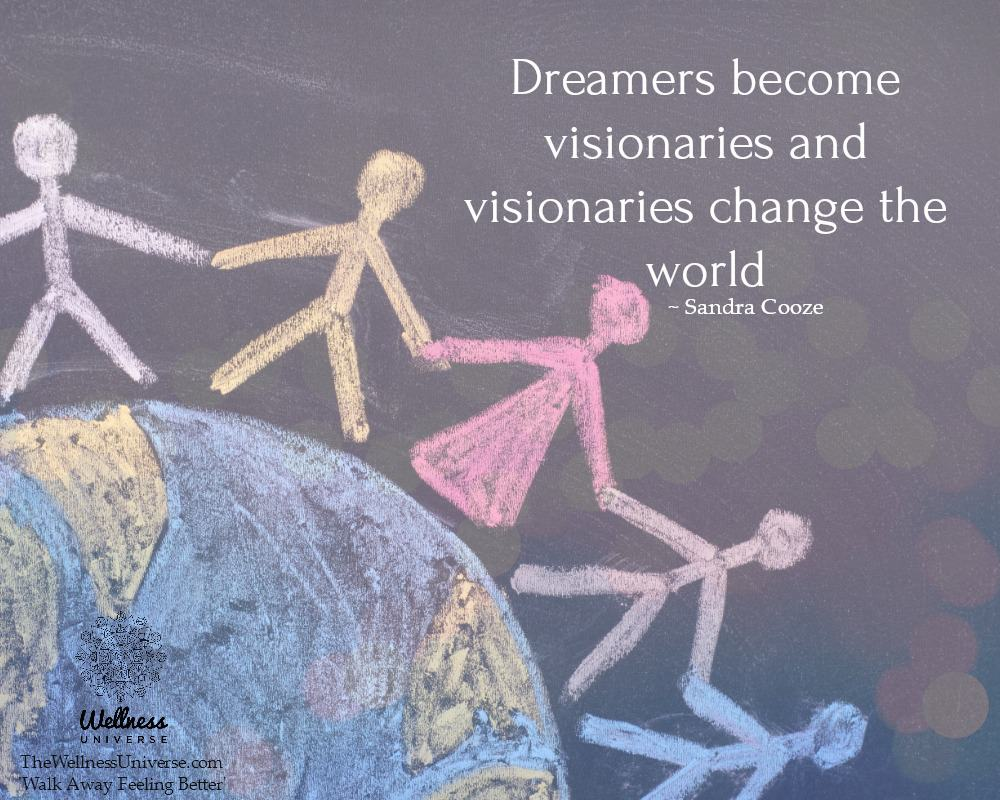 Dreamers become visionaries and visionaries change the world. ~@SandraCooze #WUWorldChanger https://
