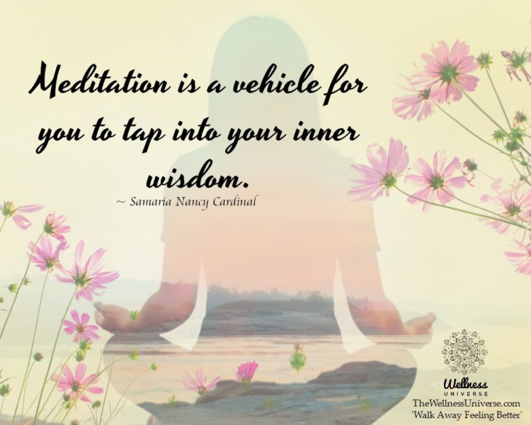 Meditation is a vehicle for you to tap into your inner wisdom. ~ Samaria @NancyCardinal #WUWorldChan