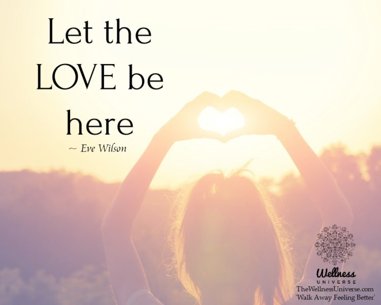 Let the LOVE be here. ~@EveWilson #WUWorldChanger Let the LOVE be here.~Eve Wilson #WUWorldChangerLe