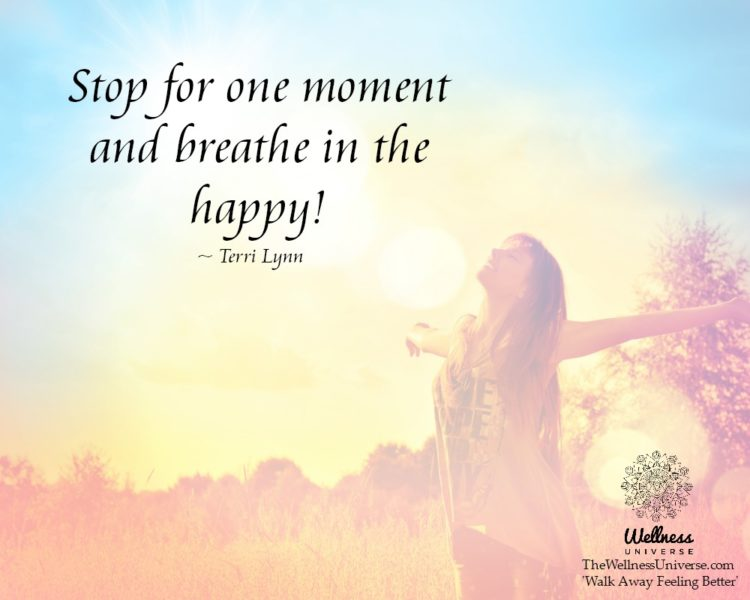 Stop for one moment and breathe in the happy! ~ @TerriLynn #WUWorldChanger https://www.facebook.com/