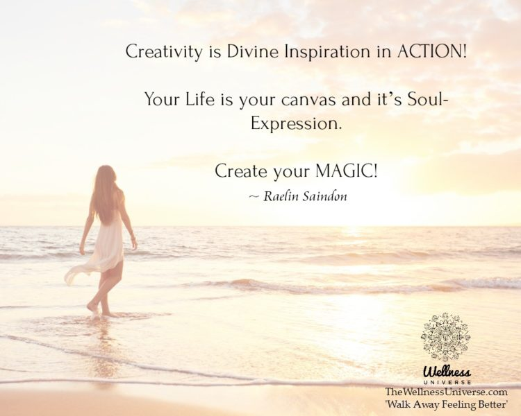 Creativity is Divine Inspiration in ACTION! Your Life is your canvas and it's Soul-Expression. Cre