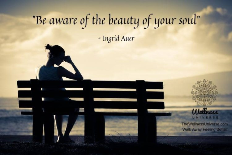 """""""BE AWARE OF THE BEAUTY OF YOUR SOUL!"""" Why do you find fault with yourself? Why are you not plea"""