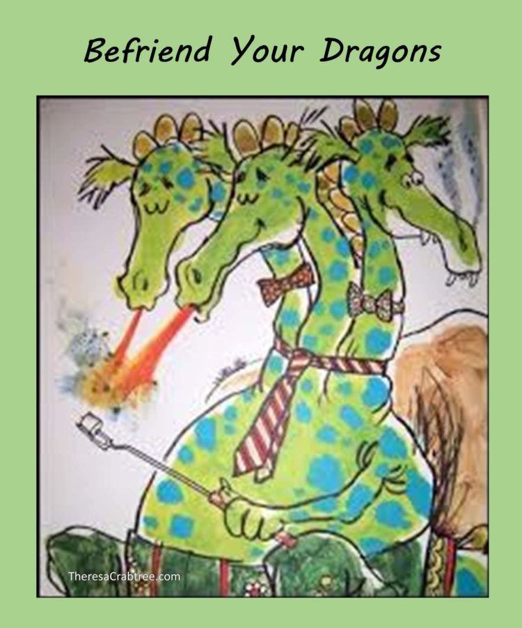 SOUL CONNECTION 91 ~ BEFRIEND YOUR DRAGONS Begin to visualize your dreams into reality. Take each st