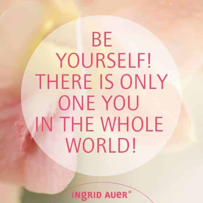 BE YOURSELF! THERE IS ONLY ONE YOU IN THE WHOLE WORLD! Why do you actually consider what other peopl