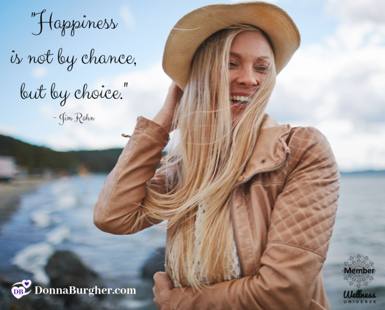 Happiness is not by chance, but by choice