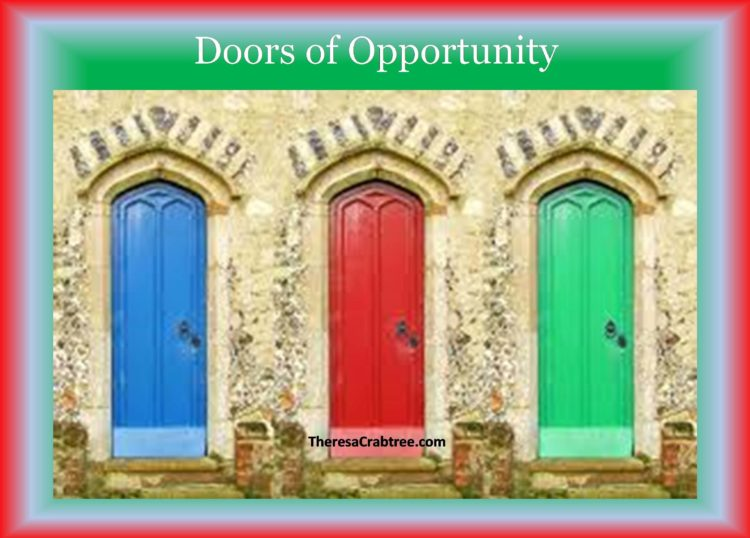 SOUL CONNECTION 167 ~ DOORS OF OPPORTUNITY Doors of opportunity are always available, waiting for yo