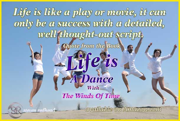Life is like a play or movie, it can only be a success with a detailed, well-thought-out script. #Li