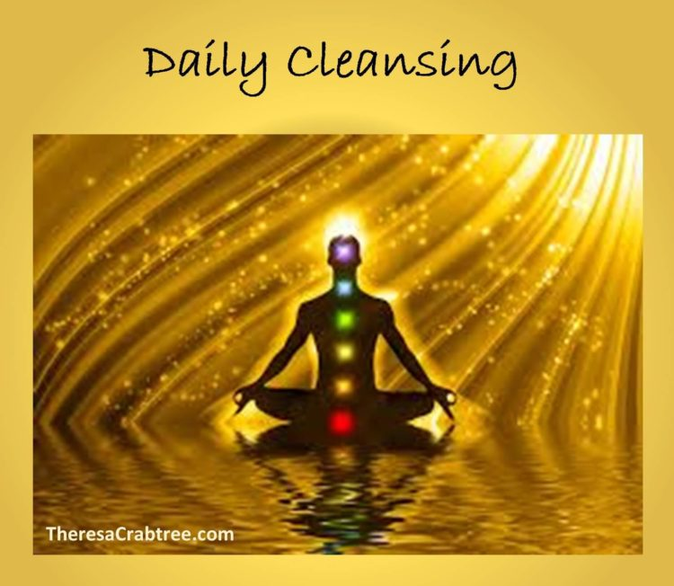 DAILY CLEANSING Daily cleansing will help those who are floundering, not knowing where to place thei