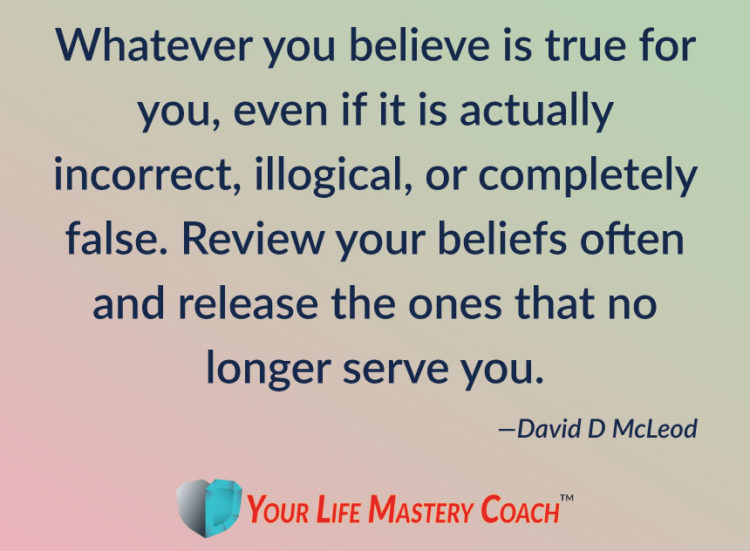 Whatever you believe is true for you, even if it is actually incorrect, illogical, or completely fal