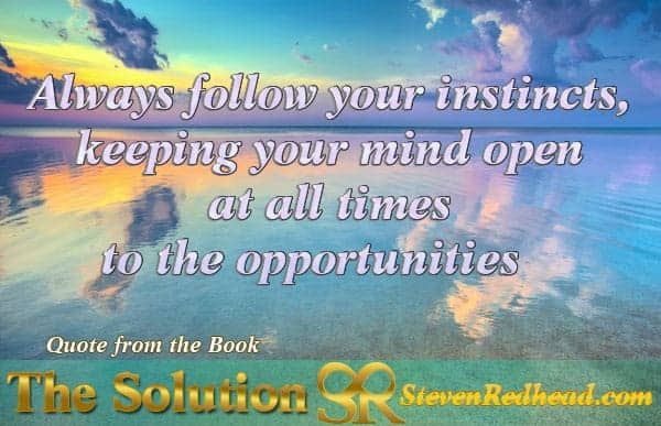 Always follow your instincts, keeping your mind open at all times to the opportunities. #SolutionsUn