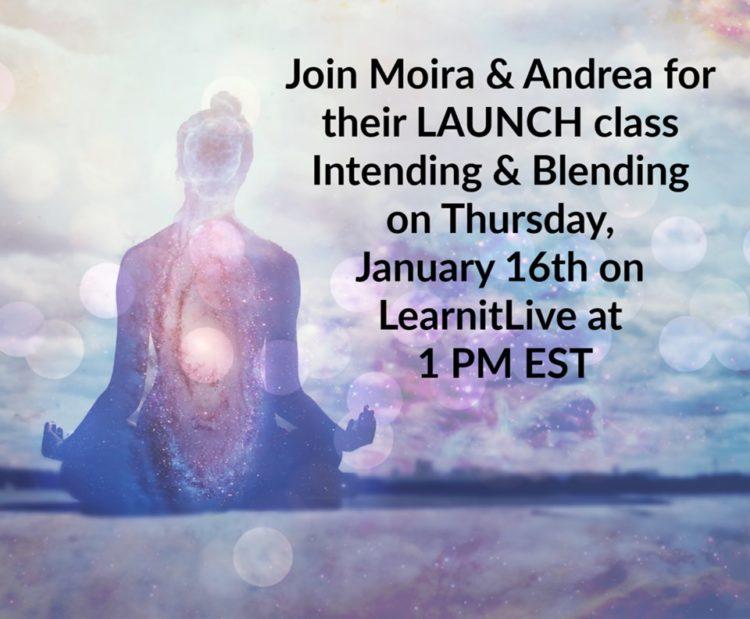 LIVE TODAY! @moirahutchison & @andreawarren bring you: Intending & Blending Message: Registe