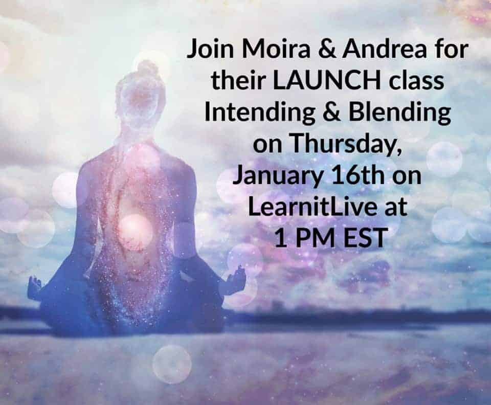 LIVE TODAY! @moirahutchison & @andreawarren bring you: Intending & Blending Message: Registe