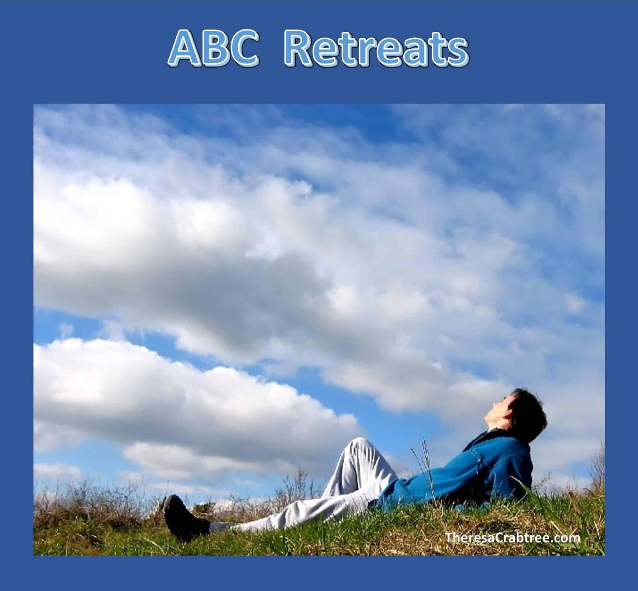 ABC RETREATS Treat yourself to a little retreat. It doesn't take time, money or energy to have a w