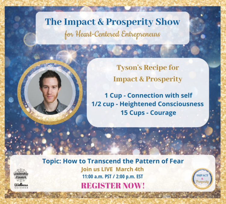 Join The Impact & Prosperity Show with guest Tyson Sharpe. March 4th at 11:00 a.m. PST/ 2:00 p.m
