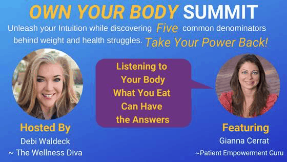 I am featured on the upcoming and FREE online Series, Own Your Body Summit hosted by Debi Waldeck wi