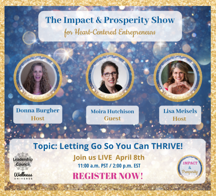 Come join us LIVE, tomorrow, on The Impact & Prosperity Show with our guest expert, Moira Hutchi