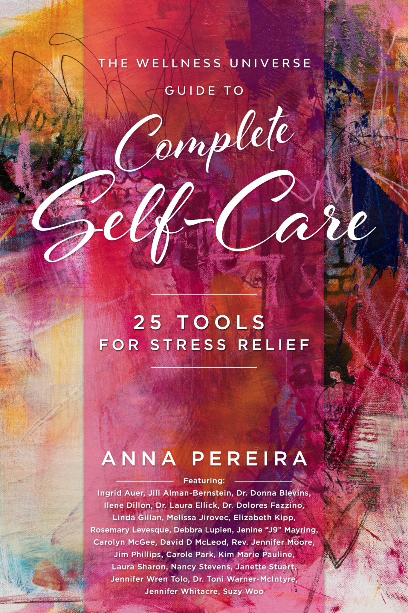 The Wellness Universe Guide to Complete Self-Care, 25 Tools for Stress Relief