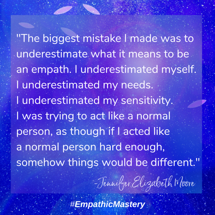 """""""The biggest mistake I made was to underestimate what it means to be an empath. I underestimat"""
