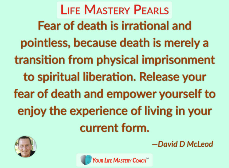 https://lifemasterypearls.com/fear-of-death/ #PersonalGrowth #PersonalDevelopment #WUWorldChanger 21
