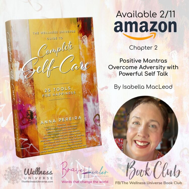 Your happiness may be a mantra away. Meet the Author of Chapter 2 Isabella MacLeod: POSITIVE MANTRAS