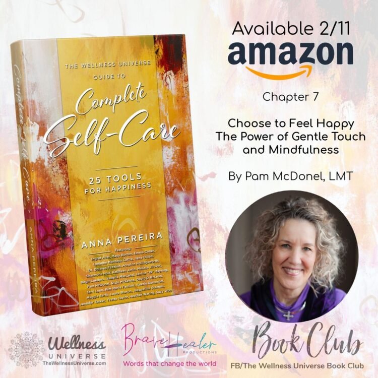 A new way to allow happiness to flood your life! Meet the Author of Chapter 7 Pam McDonel, LMT: CHOO