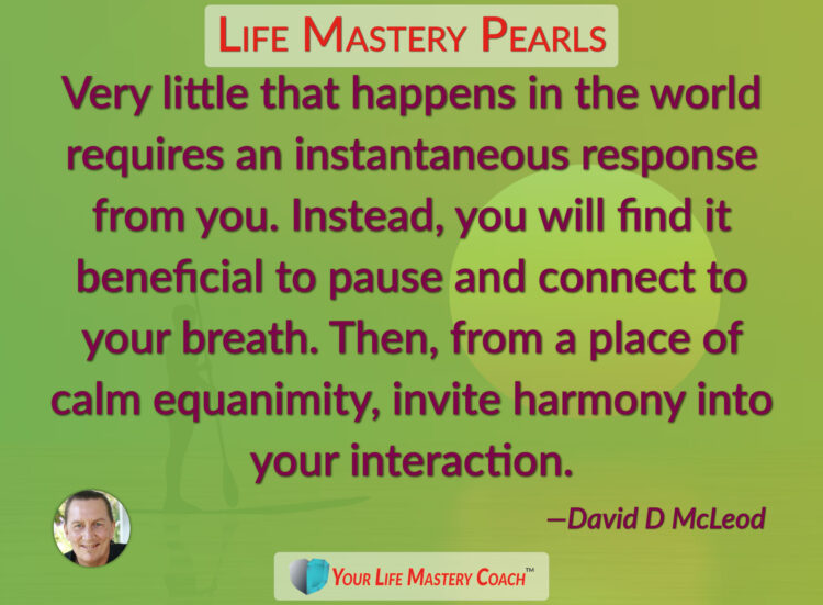 Very little that happens… https://lifemasterypearls.com/instantaneous-response/ #LifeQuotes #L