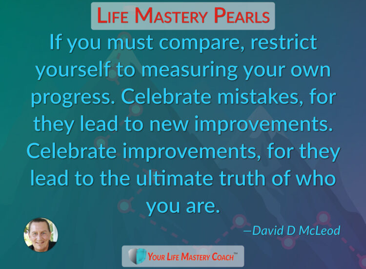If you must compare… https://lifemasterypearls.com/progress/ #LifeQuotes #LifeMastery #Persona