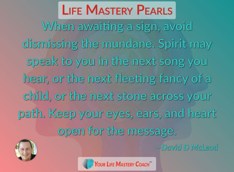 When awaiting a sign… https://lifemasterypearls.com/awaiting-a-sign/ #LifeQuotes #LifeMastery