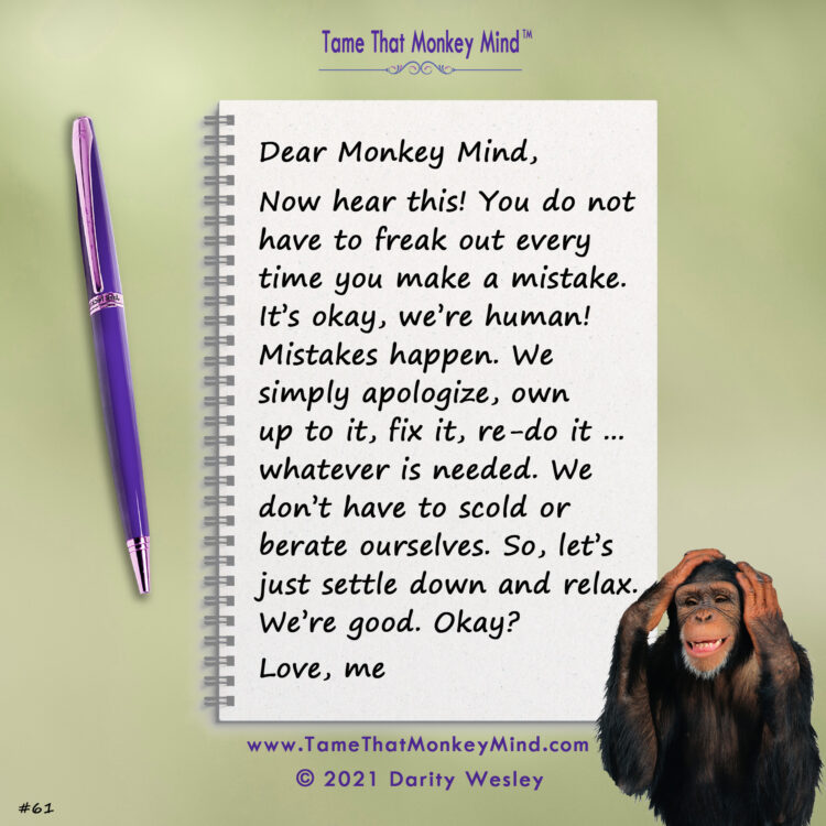 Here is today's post from my Tame That Monkey Mind website http://www.TameThatMonkeyMind.com. What