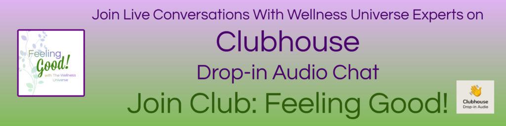Feeling Good Club on Clubhouse Health Wellness Wellbeing Self Care