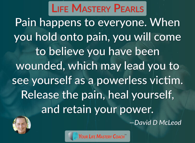 Pain happens to everyone. When you… https://lifemasterypearls.com/powerless-victim/ #LifeQuote