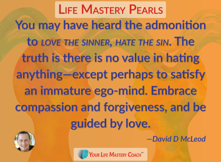 You may have heard the admonition… https://lifemasterypearls.com/love-the-sinner/ #LifeQuotes