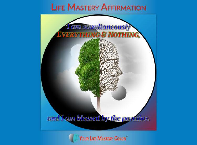 I am simultaneously… https://lifemasterypearls.com/everything-nothing/ #LifeQuotes #LifeMaster