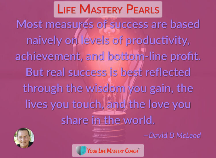 Measures of Success Most measures of success are based… https://lifemasterypearls.com/measures