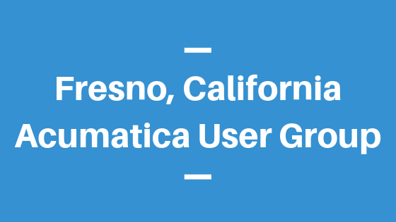 Acumatica User Group in Fresno, California