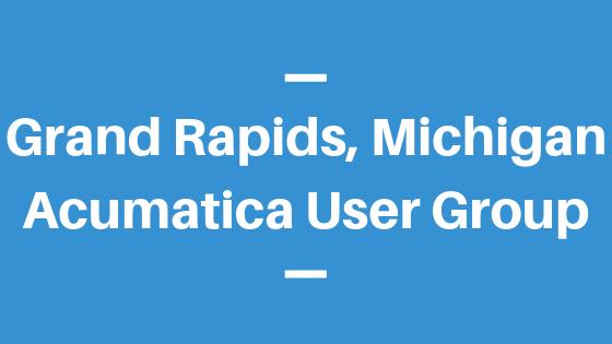 Acumatica User Group in Grand Rapids,Michigan
