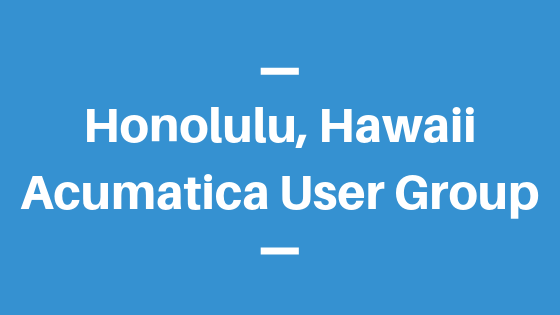 Acumatica User Group in Honolulu, Hawaii