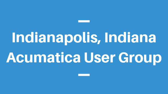 Acumatica User Group in Indianapolis, Indiana