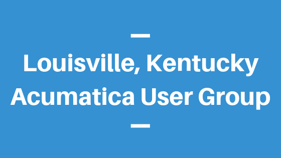 Acumatica User Group in Louisville,Kentucky