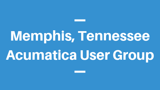 Acumatica User Group in Memphis,Tennessee