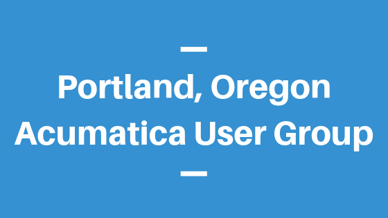 Acumatica User Group in Portland, Oregon