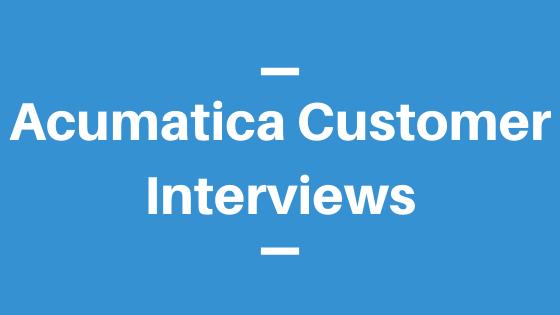 Acumatica Customer Interviews