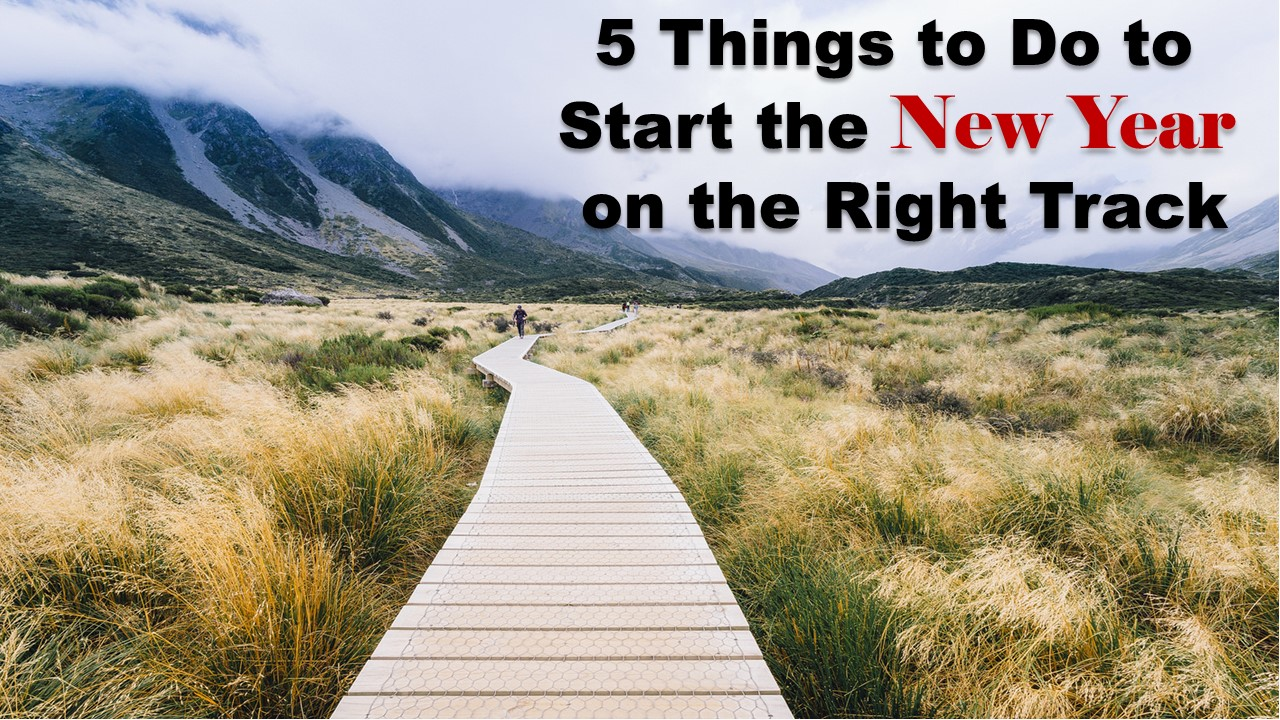 5 Things to Do to Start the New Year on the Right Track