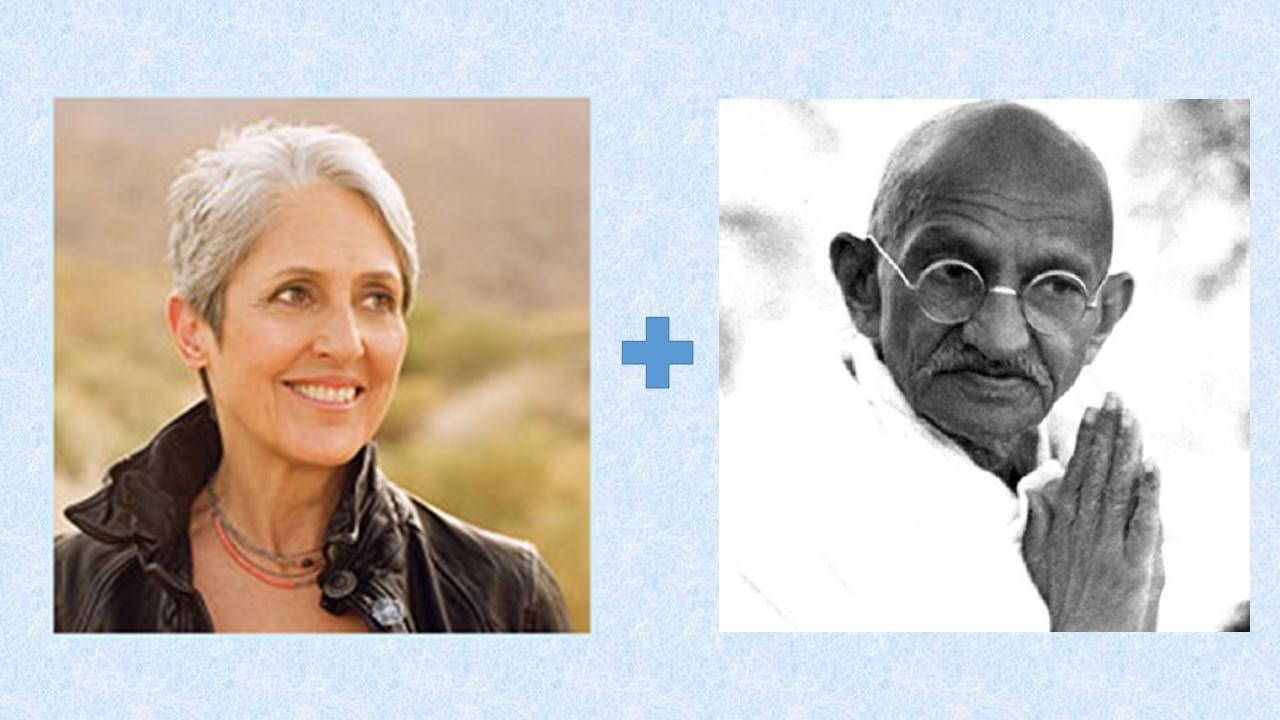 What Would Happen if Joan Baez married Mahatma Gandhi?