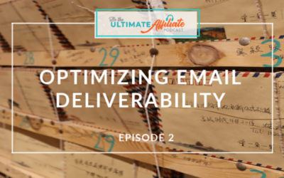 Episode 2 – Optimizing Email Deliverability