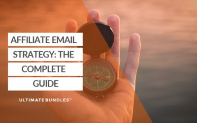 Affiliate Email Strategy: The Complete Guide