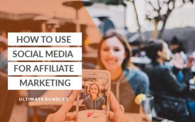 How to use social media marketing for affiliate marketing