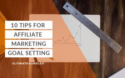 10 Tips For Affiliate Marketing Goal Setting